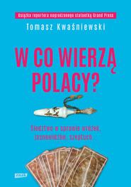 okładka W co wierzą Polacy?, Ebook   Kwaśniewski Tomasz