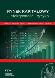 okładka Rynek kapitałowy- efektywność i ryzyko, Ebook   Alojzy Z.  Nowak, Teresa  Czerwińska