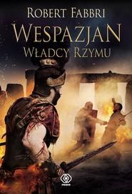 okładka Wespazjan (#5). Wespazjan. Władcy Rzymu, Ebook   Robert Fabbri
