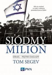 okładka Siódmy milion, Ebook | Tom  Segev