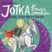 okładka Jotka – łowca smoków. Smoki wysp brytyjskich, Ebook   Łukasz Radecki