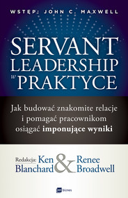 okładka Servant Leadership w praktyce, Ebook | Ken Blanchard, Renee Broadwell