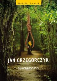 okładka Chaszcze, Ebook | Jan Grzegorczyk
