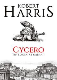 okładka Cycero. Trylogia rzymska I, Ebook | Robert Harris