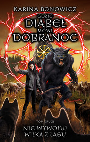 okładka Nie wywołuj wilka z lasu. Gdzie Diabeł mówi dobranoc – tom 2, Ebook | Karina Bonowicz