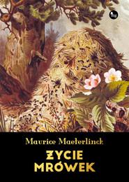 okładka Życie mrówek, Ebook | Maurice Maeterlinck