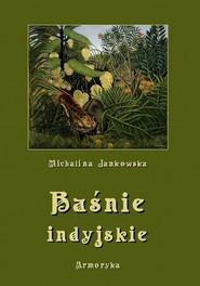 okładka Baśnie indyjskie oraz z innych krain egzotycznych, Ebook   Michalina  Jankowska
