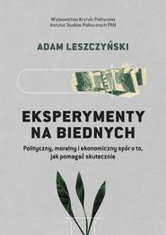 okładka Eksperymenty na biednych, Ebook | Adam Leszczyński