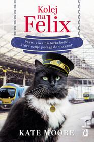 okładka Kolej na Felix, Ebook | Kate Moore