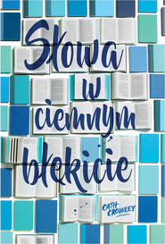 okładka Słowa w ciemnym błękicie, Ebook   Cath Crowley