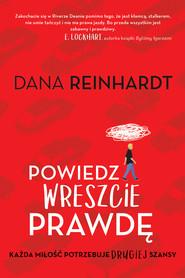 okładka Powiedz wreszcie prawdę, Ebook | Reinhardt Dana