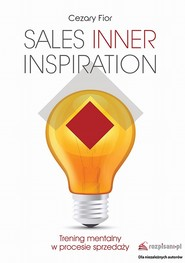 okładka Sales Inner Inspiration. Trening mentalny w procesie sprzedaży, Ebook | Cezary  Fior