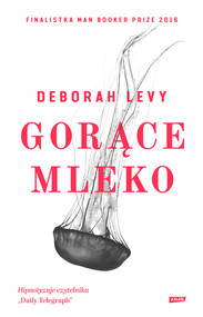 okładka Gorące mleko, Ebook   Deborah Levy