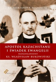 okładka Apostoł Kazachstanu i Świadek Ewangelii, Ebook | Aleksander Posacki