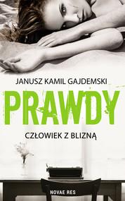 okładka Prawdy. Tom 1 Człowiek z blizną, Ebook   Janusz Kamil  Gajdemski