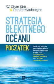 okładka Strategia błękitnego oceanu. Początek, Ebook | W. Chan  Kim,, Renée Mauborgne