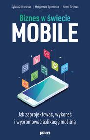 okładka Biznes w świecie mobile, Ebook   Sylwia Żółkiewska, Małgorzata Rycharska, Noemi Gryczko