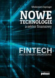 okładka Nowe technologie a sektor finansowy, Ebook | Włodzimierz  Szpringer