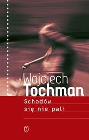 okładka Schodów się nie pali, Ebook | Wojciech Tochman