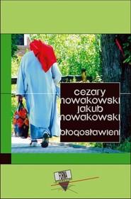 okładka Błogosławieni, Ebook | Cezary  Nowakowski, Jakub  Nowakowski