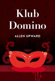 okładka Klub Domino, Ebook | Allen Upward