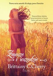 okładka Zawsze i wszędzie, Ebook | Brittainy C.  Cherry
