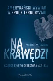 okładka Na krawędzi. Amerykański wywiad w epoce terroryzmu, Ebook | Michael V Hayden