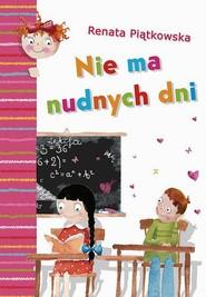 okładka Nie ma nudnych dni, Ebook | Renata  Piątkowska