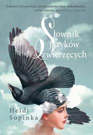 okładka Słownik języków zwierzęcych, Ebook   Heidi Sopinka