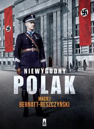 okładka Niewygodny Polak, Ebook | Maciej  Bernatt-Reszczyński