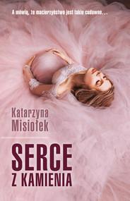 okładka Serce z kamienia, Ebook | Katarzyna  Misiołek