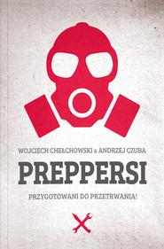 okładka Preppersi, Ebook | Wojciech Chełchowski, Andrzej Czuba