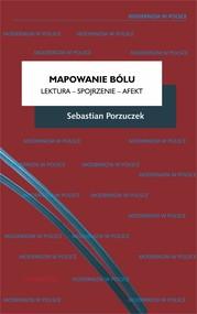 okładka Mapowanie bólu. Lektura – Spojrzenie – Afekt, Ebook | Porzuczek Sebastian