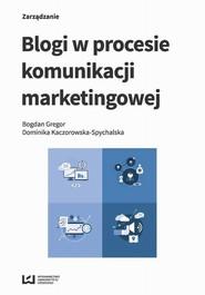 okładka Blogi w procesie komunikacji marketingowej, Ebook | Bogdan Gregor, Dominik Kaczorowska-Spychalska