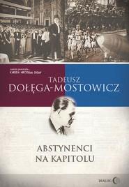 okładka Abstynenci na Kapitolu, Ebook | Tadeusz Dołęga-Mostowicz