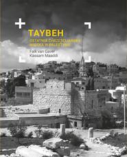 okładka Taybeh. Ostatnia chrześcijańska wioska w Palestynie, Ebook   Falk van Gaver, Kassam Maaddi