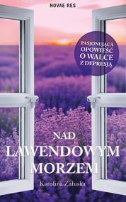 okładka Nad lawendowym morzem, Ebook | Karolina Załuska