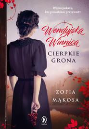 okładka Wendyjska Winnica. Cierpkie grona, Ebook | Zofia Mąkosa
