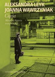 okładka Cięcia, Ebook | Joanna Wawrzyniak, Aleksandra Leyk