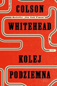 okładka Kolej podziemna, Ebook | Colson Whitehead