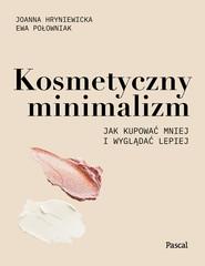 okładka Kosmetyczny minimalizm., Ebook | Joanna Hryniewicka, Ewa Połowniak