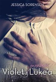 okładka Przyszłość Violet i Luke'a, Ebook | Jessica Sorensen