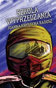 okładka Szkoła wyprzedzania, Ebook | Joanna Krystyna Radosz