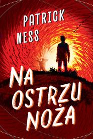 okładka Na ostrzu noża, Ebook | Ness Patrick