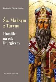 okładka Homilie na rok liturgiczny, Ebook | Św. Maksym z Turynu