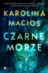 okładka Czarne morze, Ebook | Karolina Macios