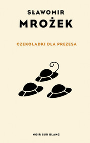 okładka Czekoladki dla Prezesa, Ebook | Sławomir Mrożek