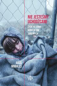 okładka Nie jesteśmy uchodźcami, Ebook   Agus Morales