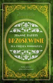 okładka Brzoskwinie dla księdza proboszcza, Ebook | Joanne Harris