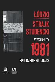 okładka Łódzki strajk studencki – styczeń–luty 1981, Ebook | Krzysztof Lesiakowski